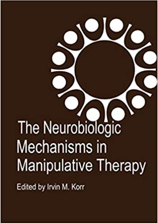 The Neurobiologic Mechanisms in Manipulative Therapy