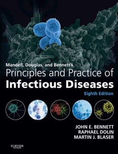 Mandell, Douglas, and Bennett's Principles and Practice of Infectious Diseases 8th by John E. Bennett【ebook】